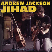 Live at the Crescent Ballroom by Andrew Jackson Jihad
