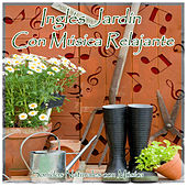 Play & Download Inglés Jardín Con Música Relajante by Natural Sounds | Napster
