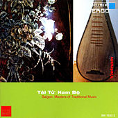 Tai Tu Nam Bo - Saigon: Masters of Traditional Music by Various Artists