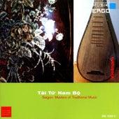 Play & Download Tai Tu Nam Bo - Saigon: Masters of Traditional Music by Various Artists | Napster