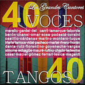 Play & Download Los Grandes Cantores: 40 Voces, 40 Tangos by Various Artists | Napster