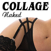 Naked by Collage