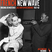 French New Wave (Jazz on Film Recordings 1957-62) by Various Artists