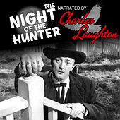 Night of the Hunter by Charles Laughton