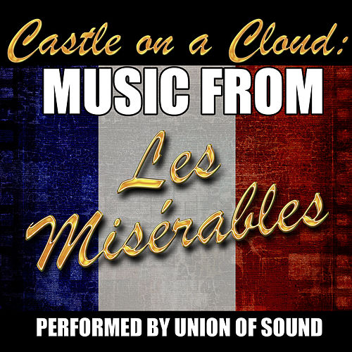 Castle on a Cloud: Music from Les Misérables by Union Of Sound