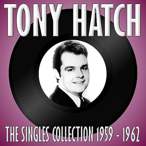 Play & Download The Singles Collection 1959 - 1962 by Tony Hatch | Napster