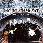 No Other Way by Mountain Heart