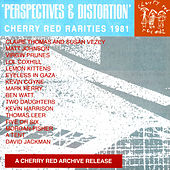 Play & Download Perspectives and Distortion: Cherry Red Rarities 1981 by Various Artists | Napster