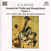 Play & Download Sonatas for Violin and Harpsichord Vol. 1 by Johann Sebastian Bach | Napster