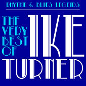 Play & Download Rhythm & Blues Legends: The Very Best of Ike Turner with Tuna Turner, Howlin' Wolf, Bobby