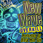 Play & Download New Wave Overkill by Black Hole Sun | Napster