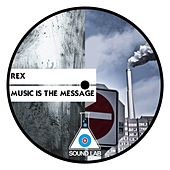 Play & Download Music Is The Message by Rex | Napster