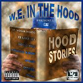 Hood Stories (W.E. in the Hood Presents) by Various Artists