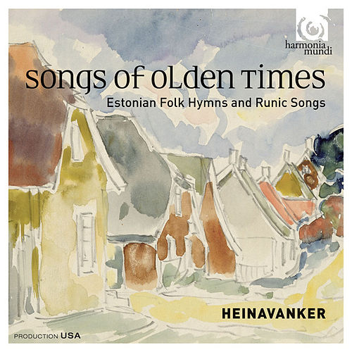 Play & Download Songs of Olden Times: Estonian Folk Hymns and Runic Songs by Heinavanker | Napster