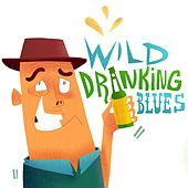 Play & Download Wild Drinking Blues by Various Artists | Napster