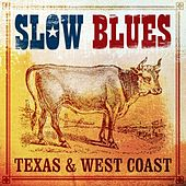 Slow Blues Texas And West Coast by Various Artists