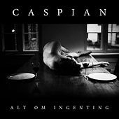 Play & Download Alt Om Ingenting by Caspian | Napster