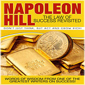 Play & Download The Law of Success Revisited: Don't Just Think, But Act and Grow Rich! by Napoleon Hill | Napster