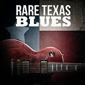Play & Download Rare Texas Blues by Various Artists | Napster
