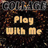 Play with Me by Collage
