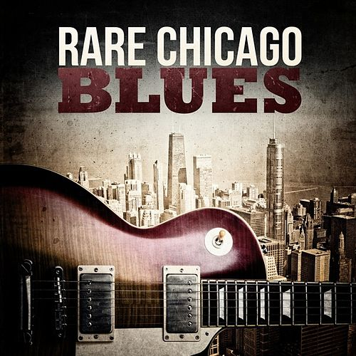 Rare Chicago Blues by Various Artists