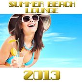 Play & Download Summer Beach Lounge Music 2013 by Various Artists | Napster