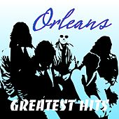 Play & Download Orleans Greatest Hits by Orleans | Napster