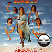 Play & Download Airborne (Remastered) by Curved Air | Napster