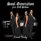 Play & Download Oooh! Baby (feat. Cliff Perkins) by Soul Generation | Napster