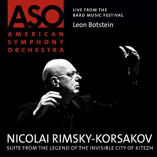 Play & Download Rimsky-Korsakov: Suite from The Legend of the Invisible City of Kitezh by American Symphony Orchestra | Napster