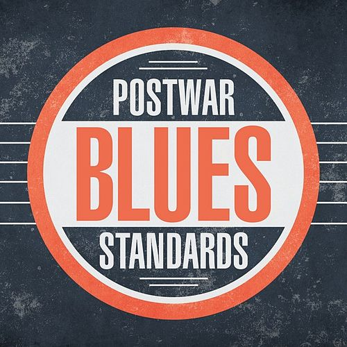 Postwar Blues Standards by Various Artists