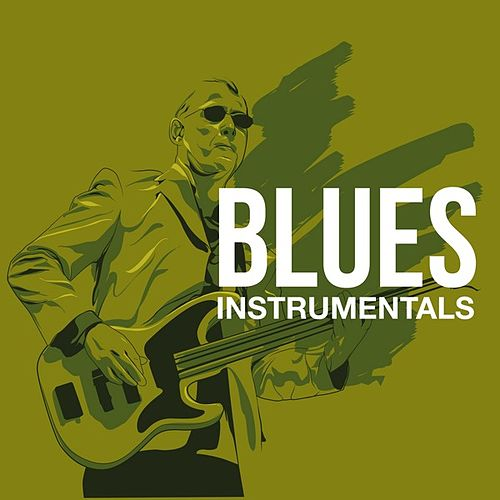 Play & Download Blues Instrumentals by Various Artists | Napster