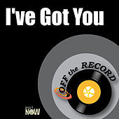 I've Got You by Off the Record