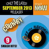 Sep 2013 Country Smash Hits by Off the Record