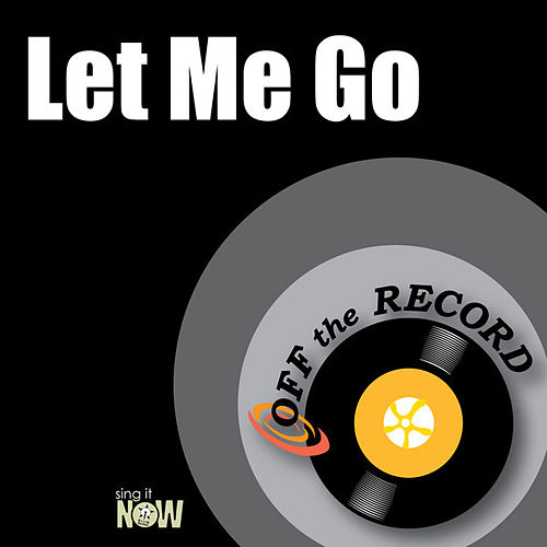 Play & Download Let Me Go by Off the Record | Napster