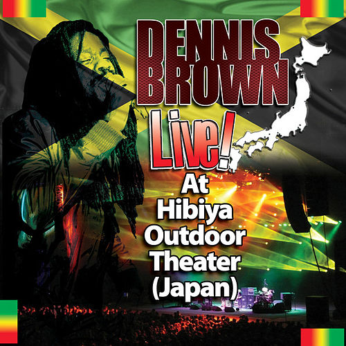 Play & Download Live! At Hibiya Outdoor Theater (Japan) by Dennis Brown | Napster