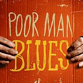 Poor Man Blues by Various Artists