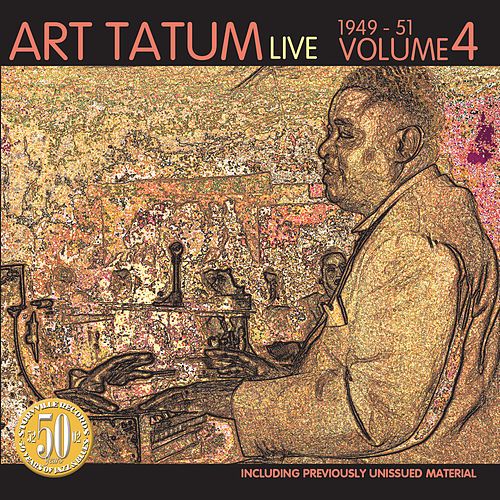 Play & Download Live 1949 – 1951, Volume 4 by Art Tatum | Napster