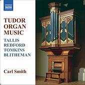 TUDOR ORGAN MUSIC by Carl Smith