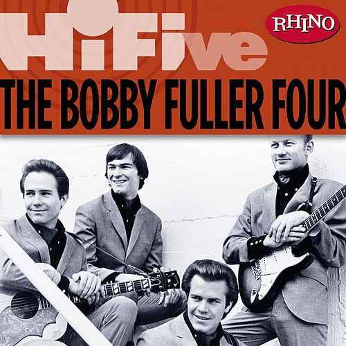 Play & Download Rhino Hi-Five: The Bobby Fuller Four by Bobby Fuller Four | Napster