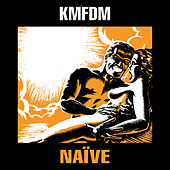 Play & Download Naive by KMFDM | Napster