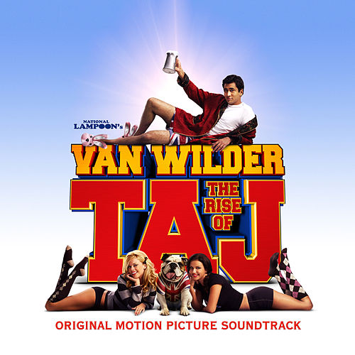 Play & Download National Lampoon's Van Wilder - The Rise Of Taj by Various Artists | Napster