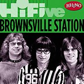Play & Download Rhino Hi-Five: Brownsville Station by Brownsville Station | Napster