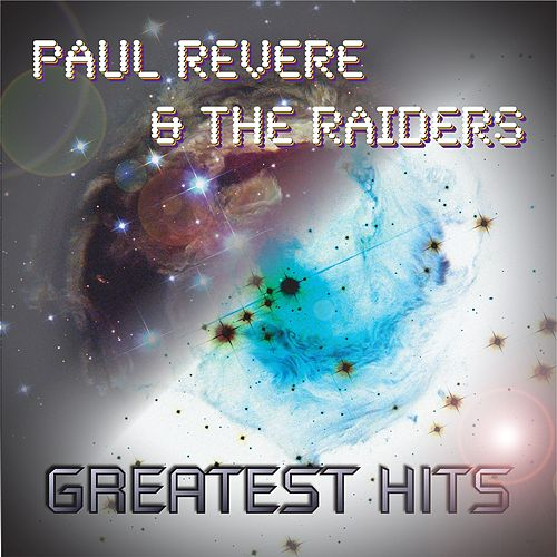 Paul Revere & the Raiders Greatest Hits by Paul Revere & the Raiders