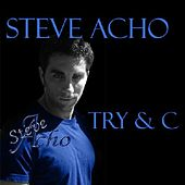 Play & Download Try & C by Steve Acho | Napster