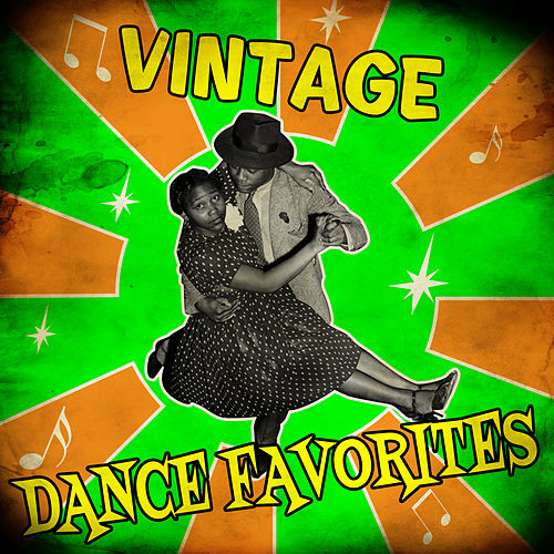 Play & Download Vintage Dance Favorites by Various Artists | Napster