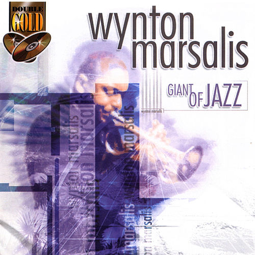 Play & Download Wynton Marsalis - Giant Of Jazz by Wynton Marsalis | Napster