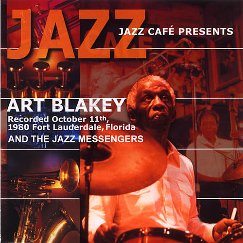 Play & Download Jazz Cafe Presents Art Blakey and The Jazz Messengers by Art Blakey | Napster