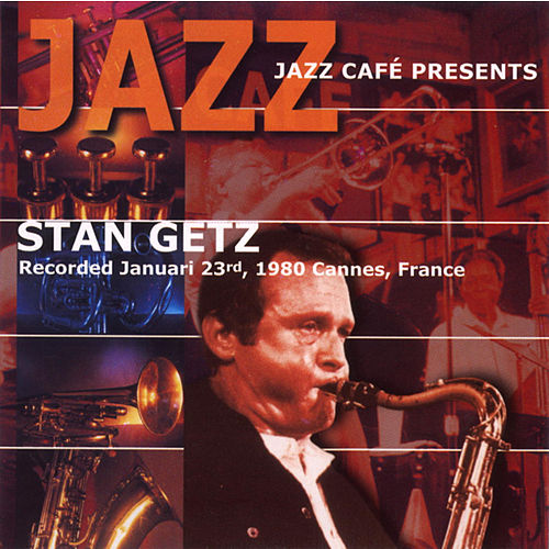 Play & Download Jazz Cafe Presents Stan Getz by Stan Getz | Napster