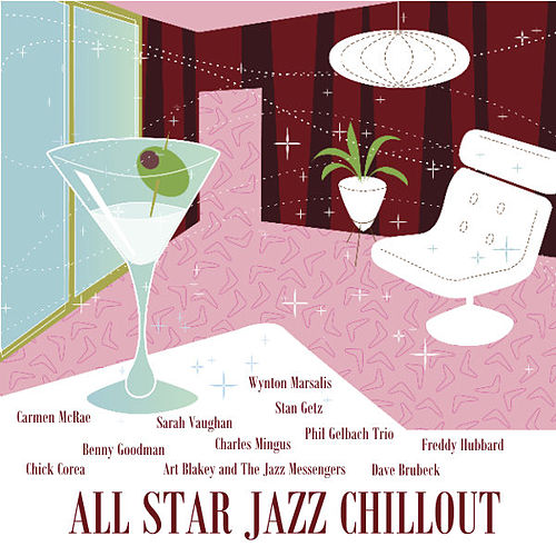 Play & Download All Star Jazz Chillout by Various Artists | Napster